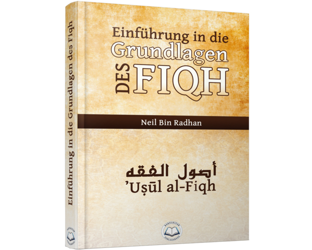 Einführung in die Grundlagen des Fiqh (Usul al-Fiqh) - Neil Bin Radhan, image
