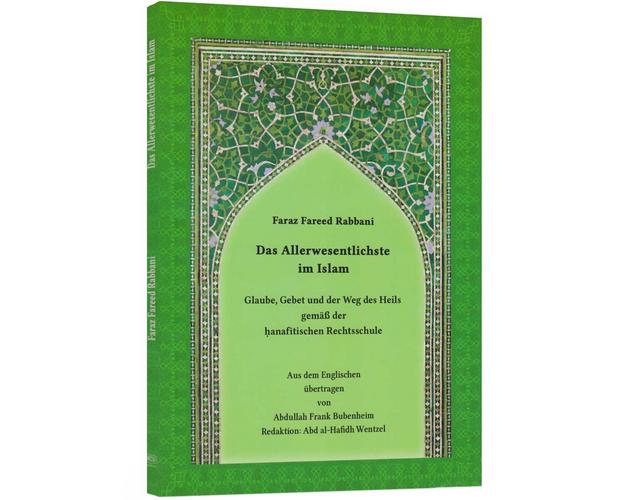 Das Allerwesentlichste im Islam: Glaube, Gebet und der Weg des Heils gemäß der hanafitischen Rechtsschule, image