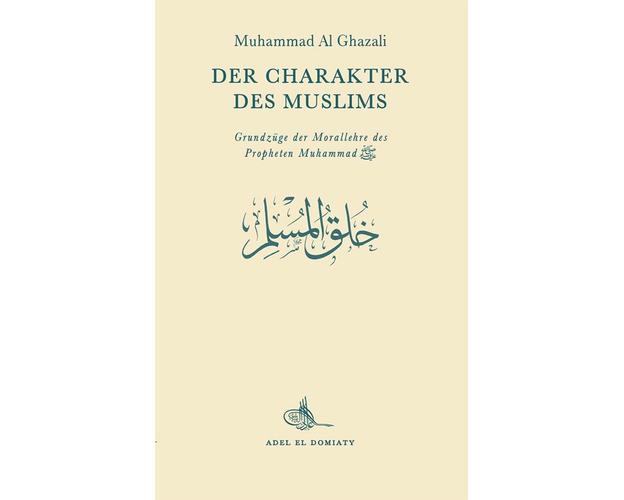 Der Charakter des Muslims - Muhammad Al Ghazali, image