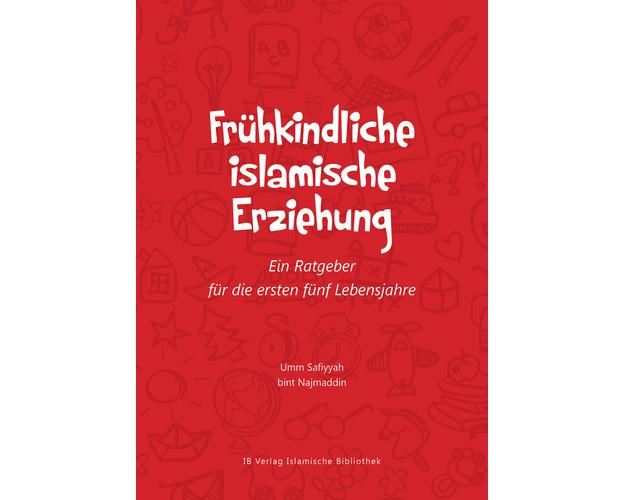 Frühkindliche islamische Erziehung – Ein Ratgeber für die ersten fünf Lebensjahre von Umm Safiyyah bint Najmaddin, image